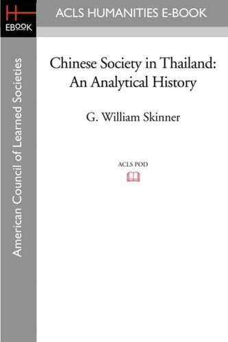 Chinese Society in Thailand: An Analytical History (Acls History E-Book Project)