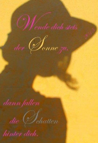 Mini Kalender 2015 Wende dich stets der Sonne zu, dann fallen die Schatten hinter dich.: etwa DIN A6, 2 Wochen pro Doppelseite (German Edition) плащи stets плащ