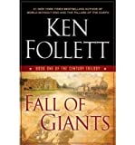 img - for Fall of Giants (Century Trilogy) (Hardback) By (author) Ken Follett book / textbook / text book