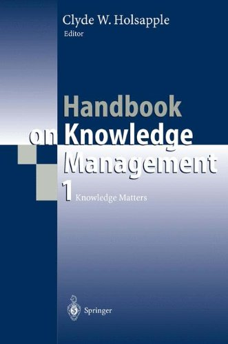 Handbook on Knowledge Management 1: Knowledge Matters...
