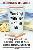img - for Working With You is Killing Me 1st Trade. edition book / textbook / text book