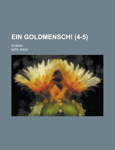 Ein Goldmensch!; Roman (4-5)