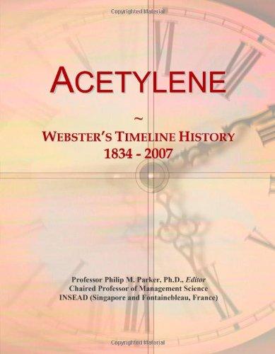 Acetylene: Webster's Timeline History, 1834 - 2007 PDF