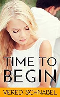 (FREE on 1/14) Time To Begin: Family Life Novel by Vered Schanbel - http://eBooksHabit.com