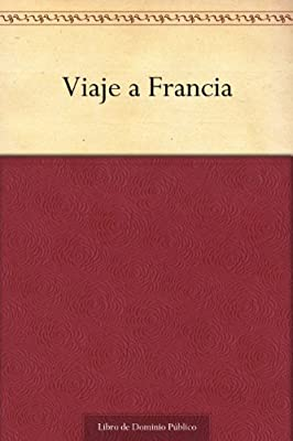 Viaje a Francia (Spanish Edition)