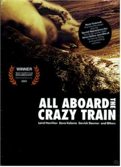 ALL ABOARD THE CRAZY TRAIN Surfing DVD featuring Laird HamiltonALL ABOARD THE CRAZY TRAIN Surfing DVD featuring Laird Hamilton