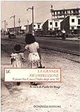 La grande ricostruzione. Il piano Ina-Casa e l'Italia degli anni '50
