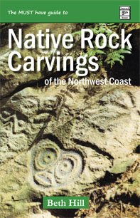 Native Rock Carvings of the Northwest Coast, Hill, Beth