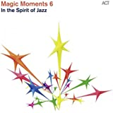 Act:Magic Moments 6 / in the Spirit of Jazz