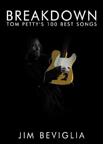 Breakdown: Tom Petty's 100 Best Songs