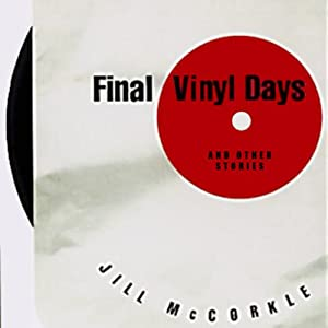 Final Vinyl Days: Stories | [Jill McCorkle]