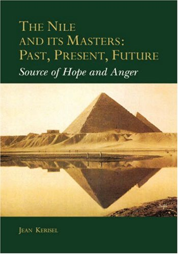 The Nile and Its Masters: Past, Present, Future: Source of Hope and Anger