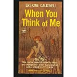 When You Think Of Me (0451018397) by Erskine Caldwell