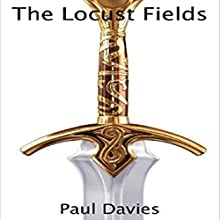 The Locust Fields Audiobook by Paul Davies Narrated by Johnny Robinson