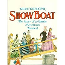 Show Boat: The Story of a Classic American Musical