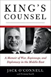img - for King's Counsel: A Memoir of War, Espionage, and Diplomacy in the Middle East   [KINGS COUNSEL] [Hardcover] book / textbook / text book