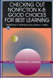 img - for Checking Out Nonfiction K-8: Good Choices for Best Learning (Bill Harp Professional Teachers Library) by Bamford Rosemary A. Kristo Janice V. (1999-11-01) Paperback book / textbook / text book
