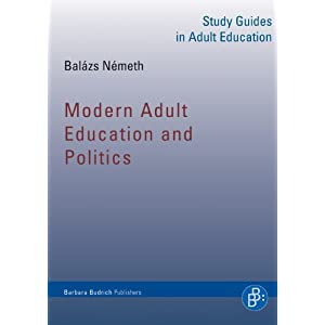 Modern Adult Education and Politics (Study Guides in Adult Education)
