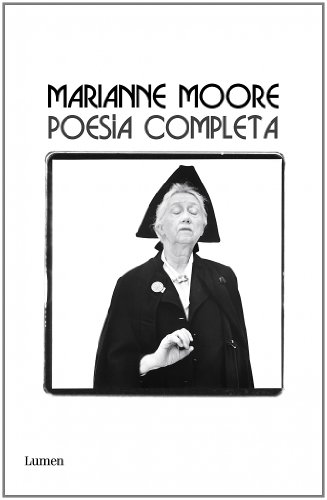 Poesia completa / The Complete Poems Of Marianne Moore (Spanish Edition)
