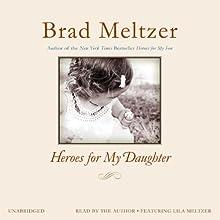 Heroes for My Daughter | Livre audio Auteur(s) : Brad Meltzer Narrateur(s) : Brad Meltzer