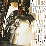 The Man with the Horn by Miles Davis (2013-10-15)