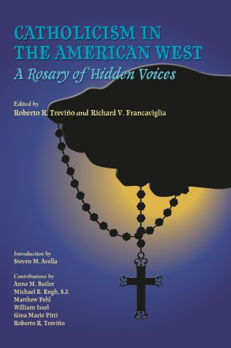 Catholicism in the American West: A Rosary of Hidden Voices (Walter Prescott Webb Memorial Lectures)