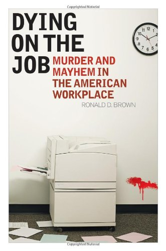 Dying On The Job: Murder And Mayhem In The American Workplace front-60393