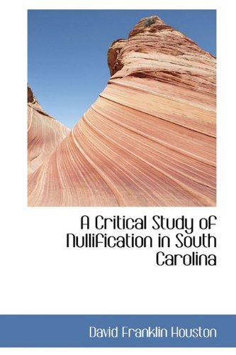 A Critical Study of Nullification in South Carolina