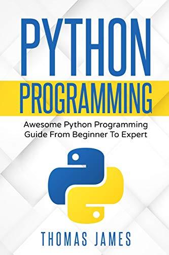 Python Programming Awesome Python Programming Guide from Beginner to Expert [James, Thomas] (Tapa Blanda)