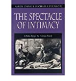 [ THE SPECTACLE OF INTIMACY: A PUBLIC LIFE FOR THE VICTORIAN FAMILY (LITERATURE IN HISTORY (HARDCOVER)) ] By Chase, Karen ( Author) 2000 [ Hardcover ]
