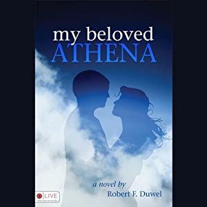 My Beloved Athena | [Robert F. Duwel]