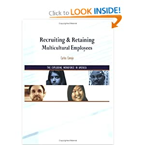 Recruiting & Retaining Multicultural Employees:The Exploding Workforce in America