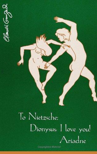 To Nietzsche: Dionysus, I Love You! Ariadne