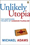 Unlikely Utopia (0670063681) by Michael Adams