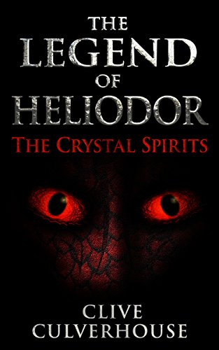 Book: The Legend Of Heliodor - The Crystal Spirits by Clive Culverhouse