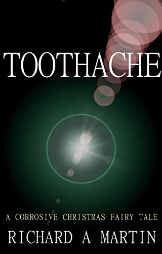 Toothache: A Corrosive Christmas Fairy Tale PDF
