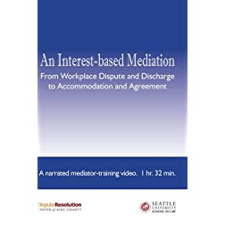 An Interest-based Mediation... - A Narrated Mediator-training Video - Package 1