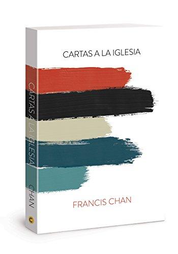 Cartas a La Iglesia Letters to the Church Spanish Edition [Chan, Francis] (Tapa Blanda)