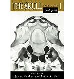[(The Skull: Development v. 1)] [Author: James Hanken] published on (September, 1993)