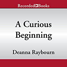 A Curious Beginning (       UNABRIDGED) by Deanna Raybourn Narrated by Angele Masters