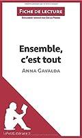Ensemble, c'est tout d'Anna Gavalda (Fiche de lecture): Résumé Complet Et Analyse Détaillée De L'oeuvre