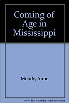 coming of age in mississippi by anne moody 9 quotes from coming of age in mississippi: the classic autobiography of a young black girl in the rural south: 'i was fifteen years old when i began to.
