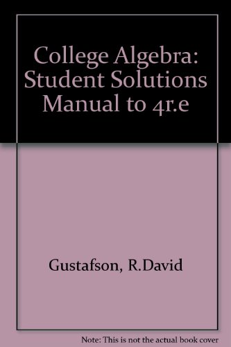 College Algebra: Student Solutions Manual to 4r.e