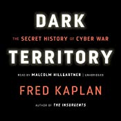 Dark Territory: The Secret History of Cyber War | [Fred Kaplan]