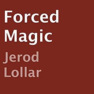 Forced Magic Audiobook