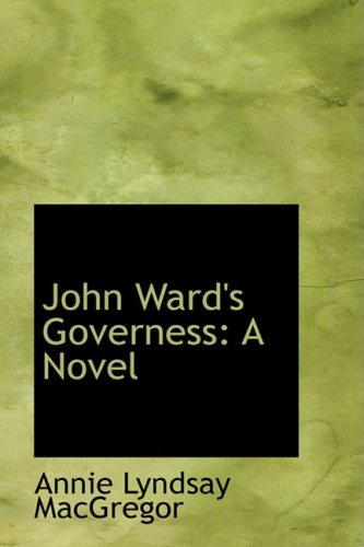 John Ward's Governess: A Novel