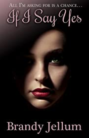 If I Say Yes (Say Something Series Book 1)