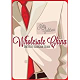 Wholesale China. The Best Bargain Guide. ~ Kitty Goldsun