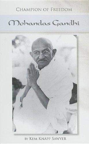 Mohandas Gandhi (Champion of Freedom)