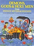 img - for Demons, Gods & Holy Men from Indian Myths & Legends (World Mythologies Series) book / textbook / text book